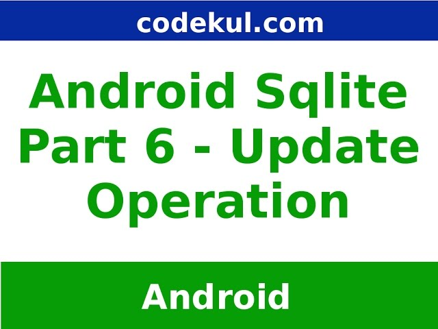 Sqlite update query operation in Android Part - 6 - Online
